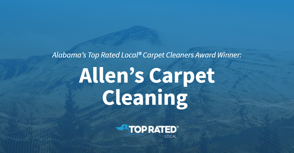 Alabama's Top Rated Local® Carpet Cleaners Award Winner: Allen's Carpet Cleaning