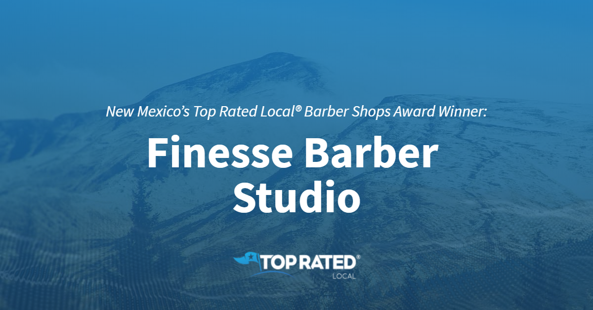 New Mexico's Top Rated Local® Barber Shops Award Winner: Finesse Barber Studio
