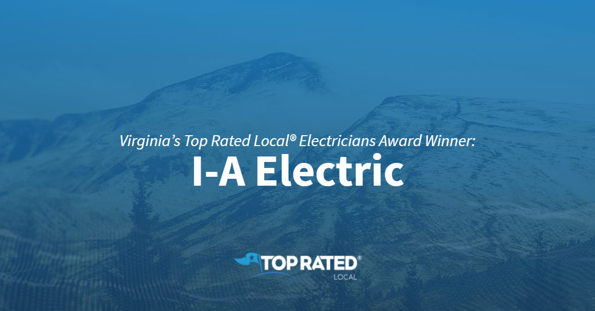 Virginia's Top Rated Local® Electricians Award Winner: I-A Electric