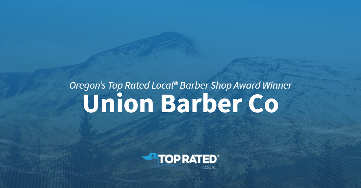 Oregon's Top Rated Local® Barber Shop Award Winner: Union Barber Co
