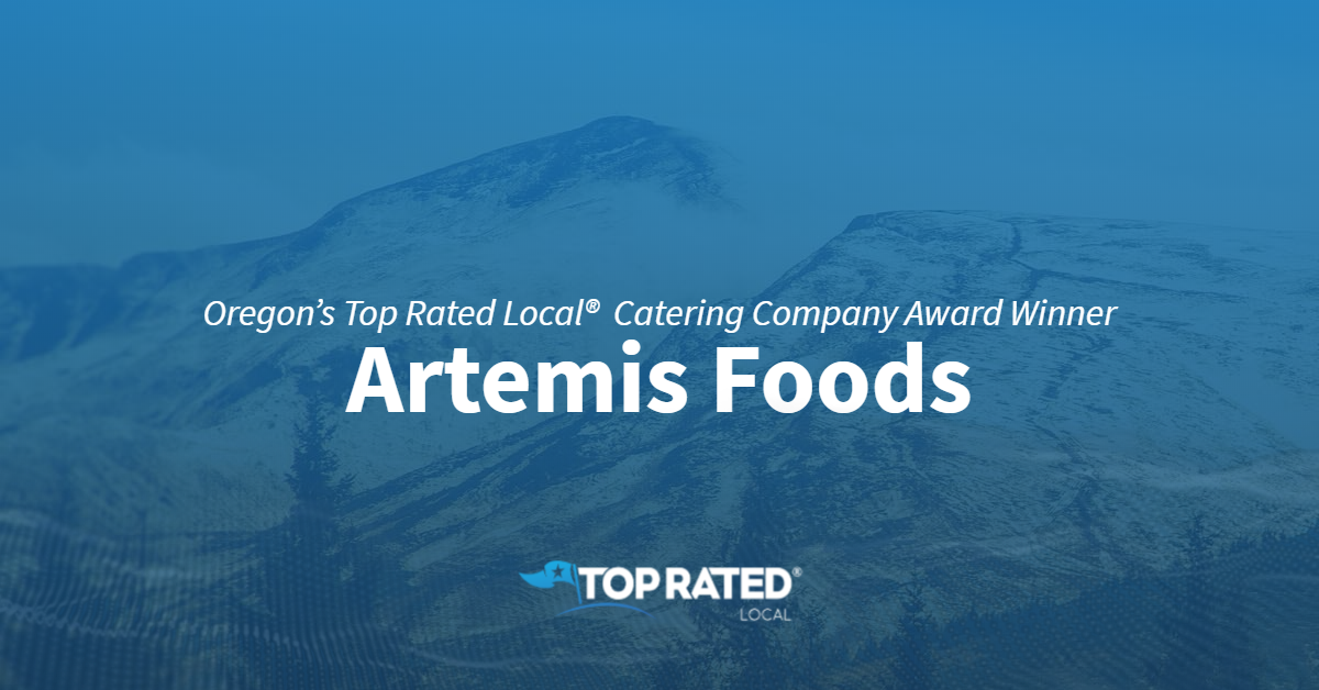 Oregon's Top Rated Local®  Catering Company Award Winner: Artemis Foods