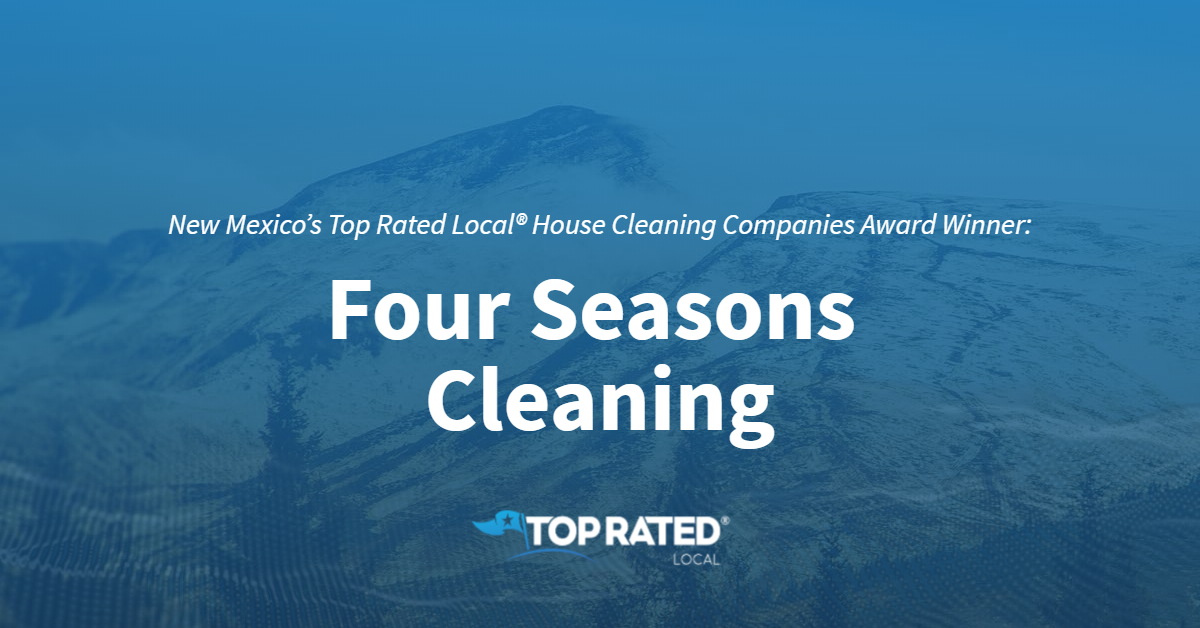 New Mexico's Top Rated Local® House Cleaning Companies Award Winner: Four Seasons Cleaning