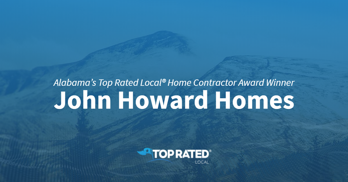 Alabama's Top Rated Local® Home Contractor Award Winner: John Howard Homes