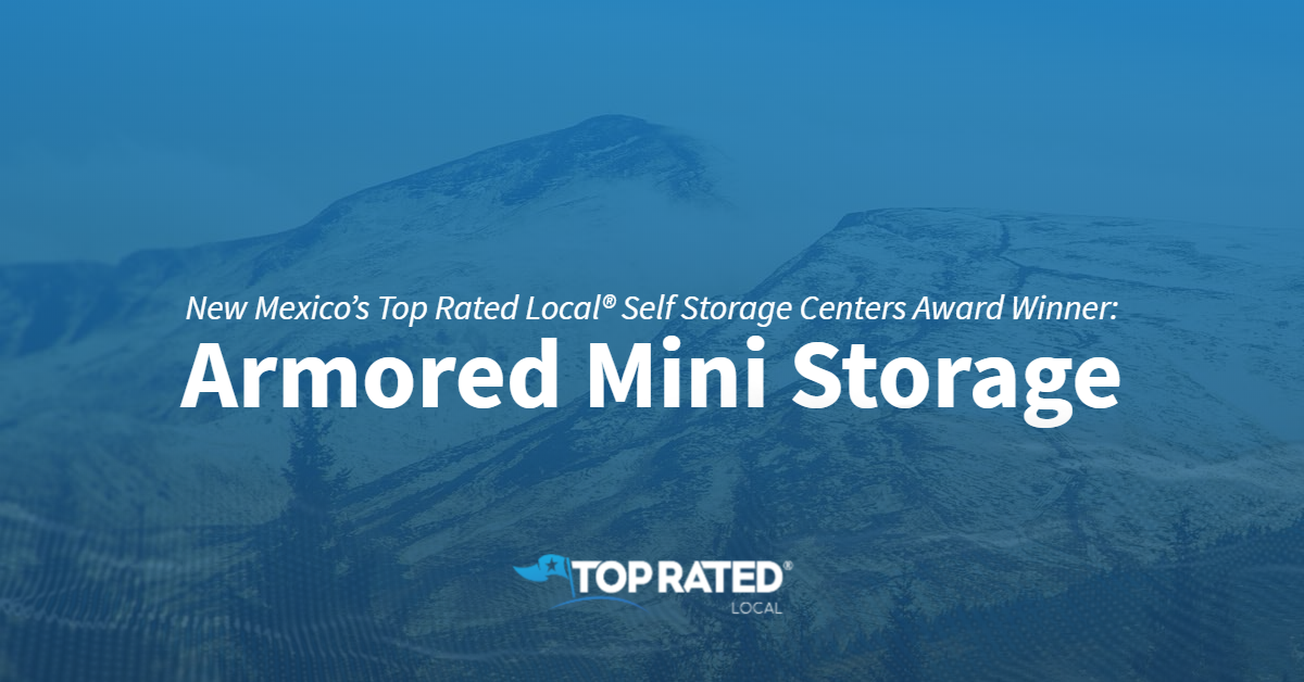 New Mexico's Top Rated Local® Self Storage Centers Award Winner: Armored Mini Storage