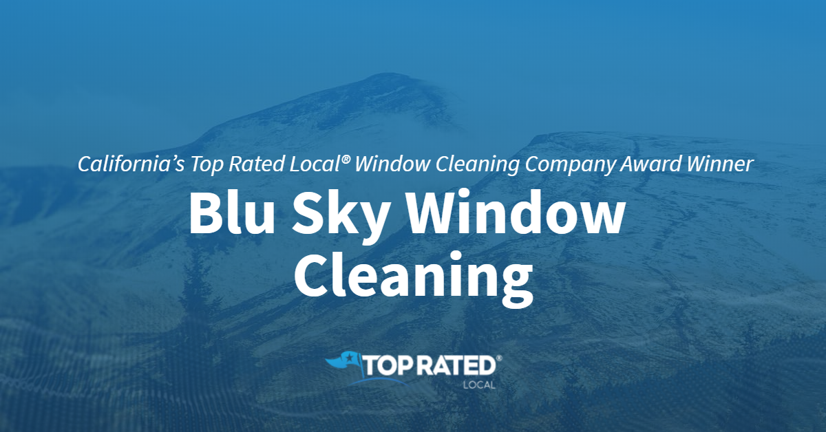 California's Top Rated Local® Window Cleaning Company Award Winner: Blu Sky Window Cleaning
