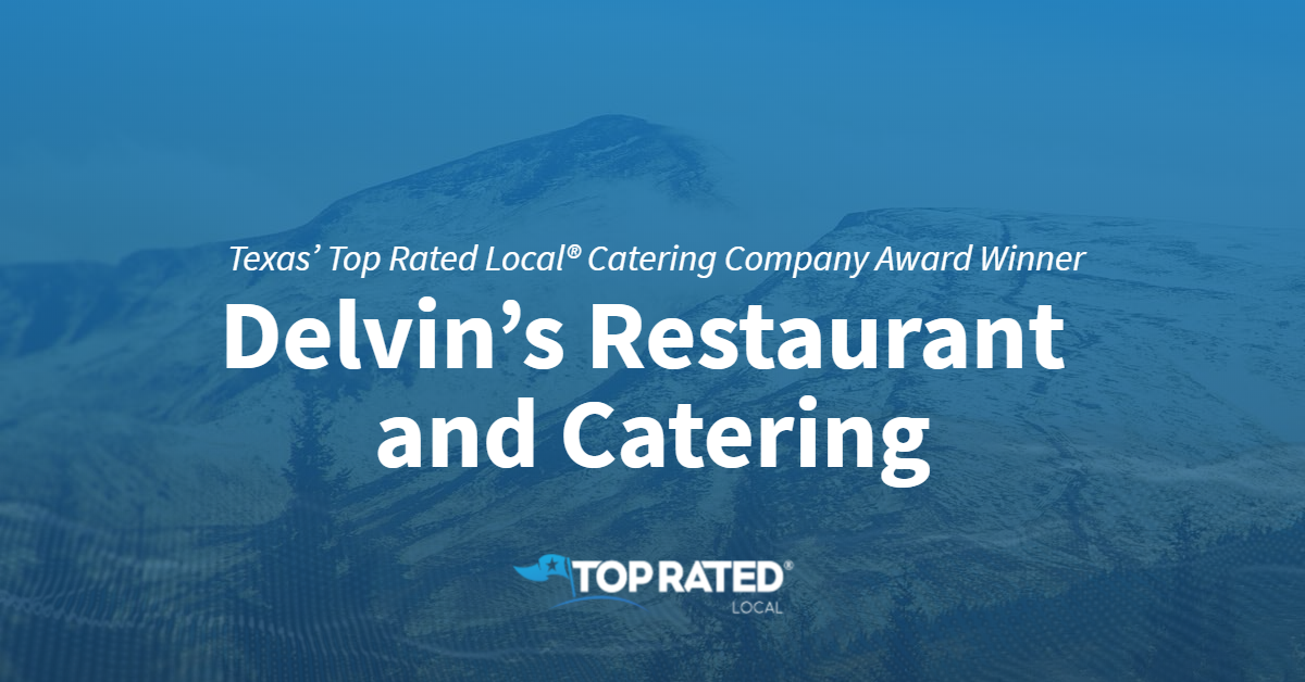 Texas' Top Rated Local® Catering Company Award Winner: Delvin's Restaurant and Catering