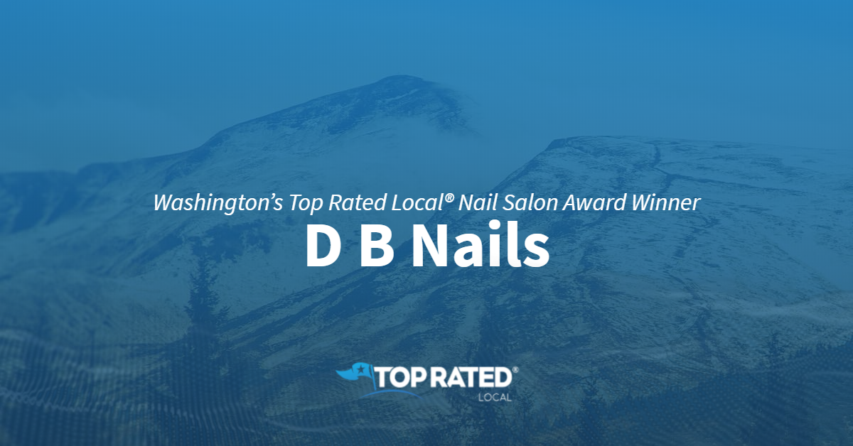 Washington's Top Rated Local® Nail Salon Award Winner: D B Nails