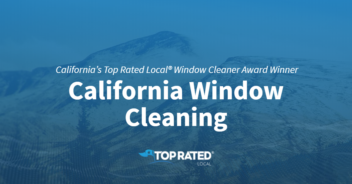 California's Top Rated Local® Window Cleaner Award Winner: California Window Cleaning