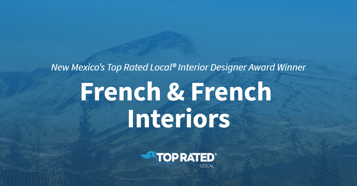 New Mexico's Top Rated Local® Interior Designer Award Winner: French & French Interiors