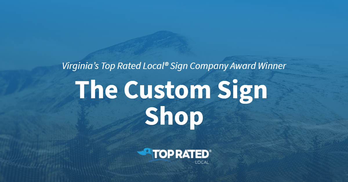 Virginia's Top Rated Local® Sign Company Award Winner: The Custom Sign Shop