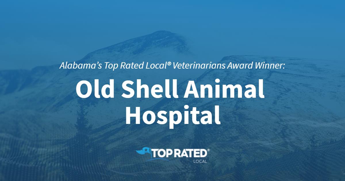 Alabama's Top Rated Local® Veterinarians Award Winner: Old Shell Animal Hospital