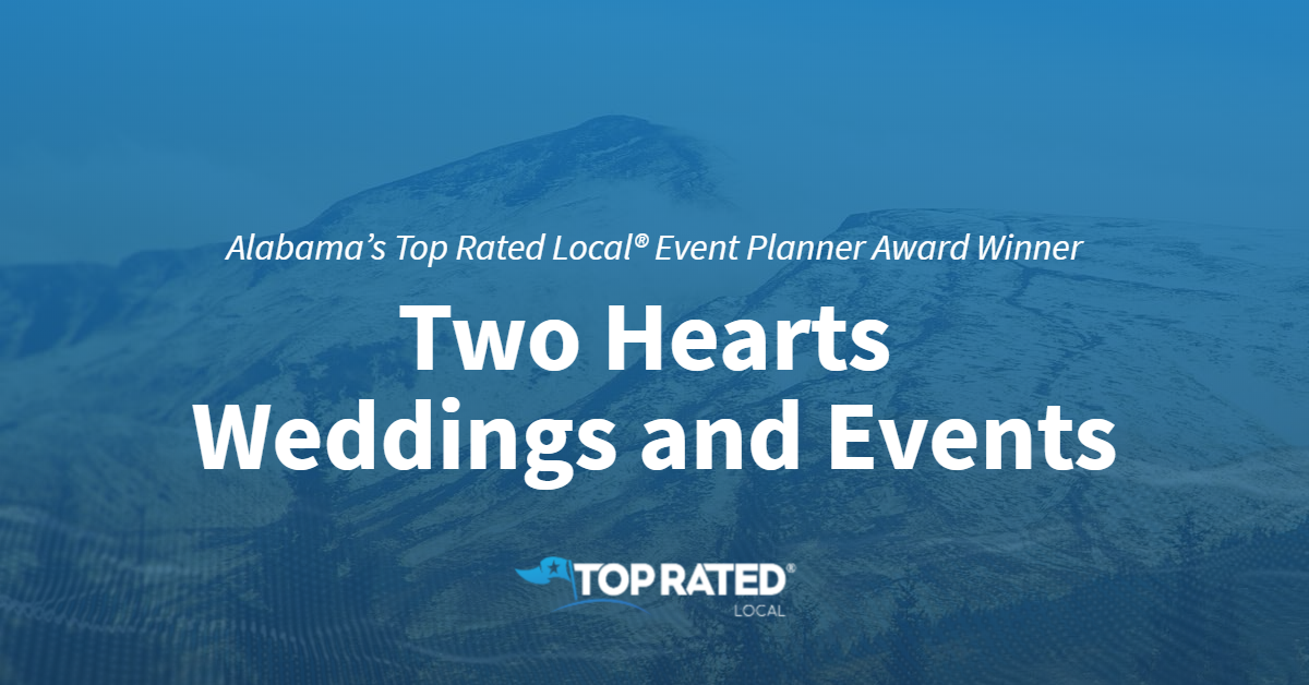 Alabama's Top Rated Local® Event Planner Award Winner: Two Hearts Weddings and Events