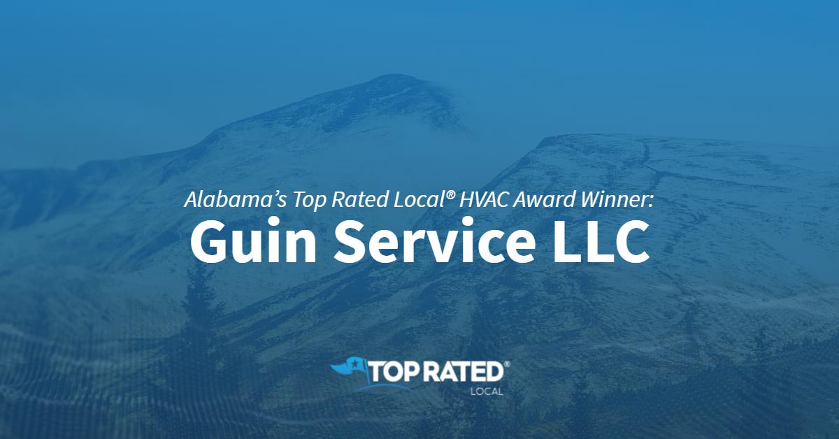 Alabama's Top Rated Local® HVAC Award Winner: Guin Service LLC