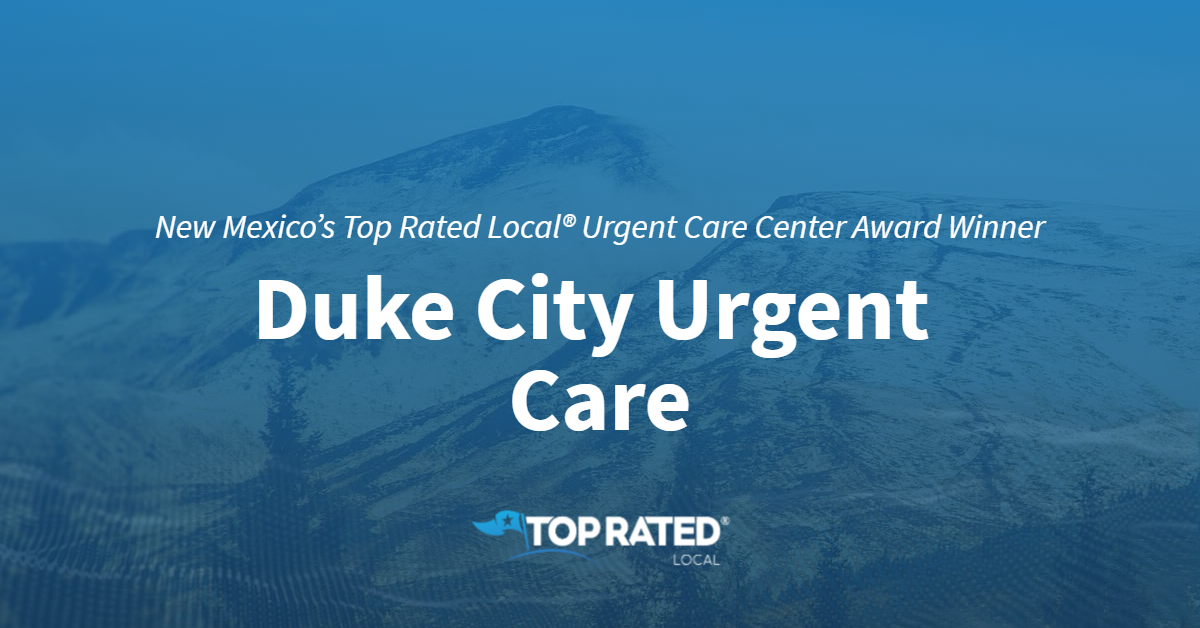 New Mexico's Top Rated Local® Urgent Care Center Award Winner: Duke City Urgent Care