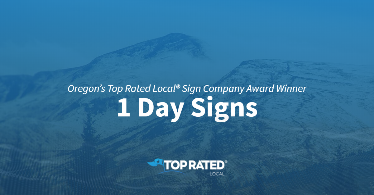 Oregon's Top Rated Local® Sign Company Award Winner: 1 Day Signs