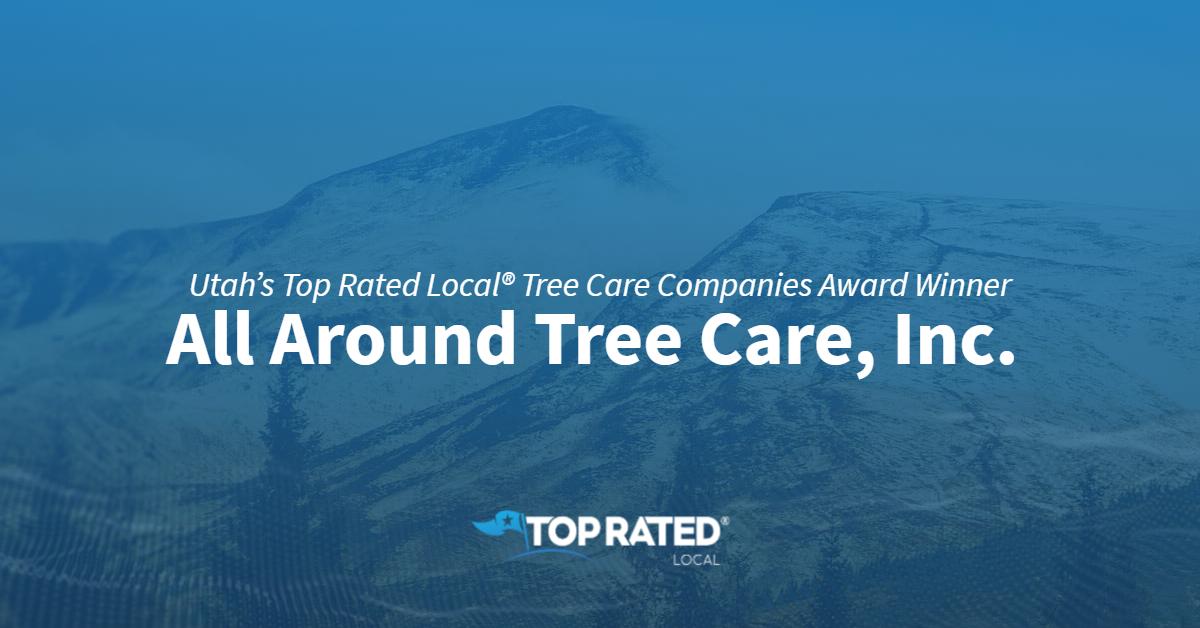 Utah's Top Rated Local® Tree Care Companies Award Winner: All Around Tree Care, Inc.