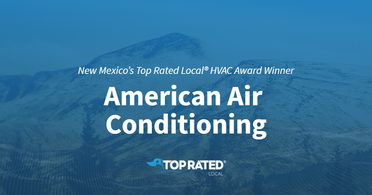 New Mexico's Top Rated Local® Award Winner: American Air Conditioning