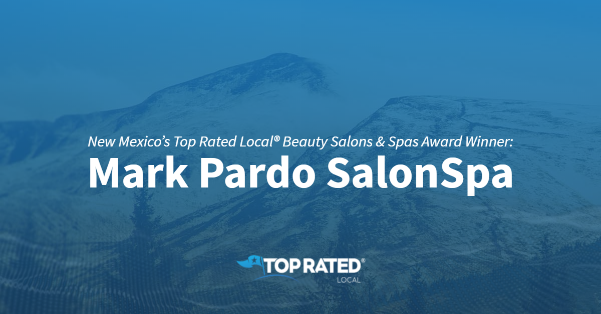 New Mexico's Top Rated Local® Beauty Salons & Spas Award Winner: Mark Pardo SalonSpa