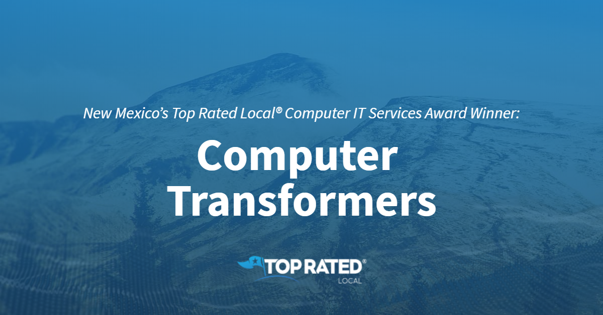 New Mexico's Top Rated Local® Computer IT Services Award Winner: Computer Transformers