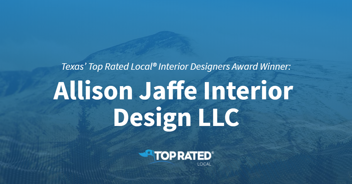 Texas' Top Rated Local® Interior Designers Award Winner: Allison Jaffe Interior Design LLC