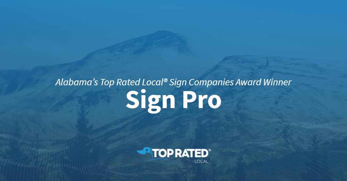 Alabama's Top Rated Local® Sign Companies Award Winner: Sign Pro
