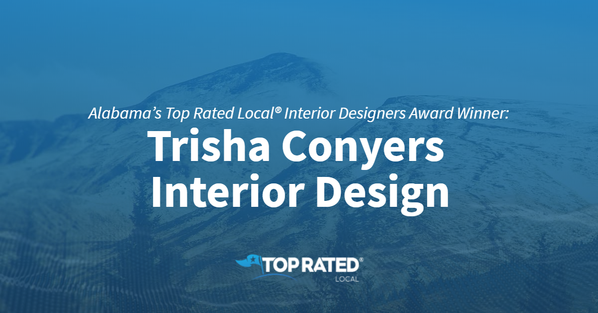Alabama's Top Rated Local® Interior Designers Award Winner: Trisha Conyers Interior Design