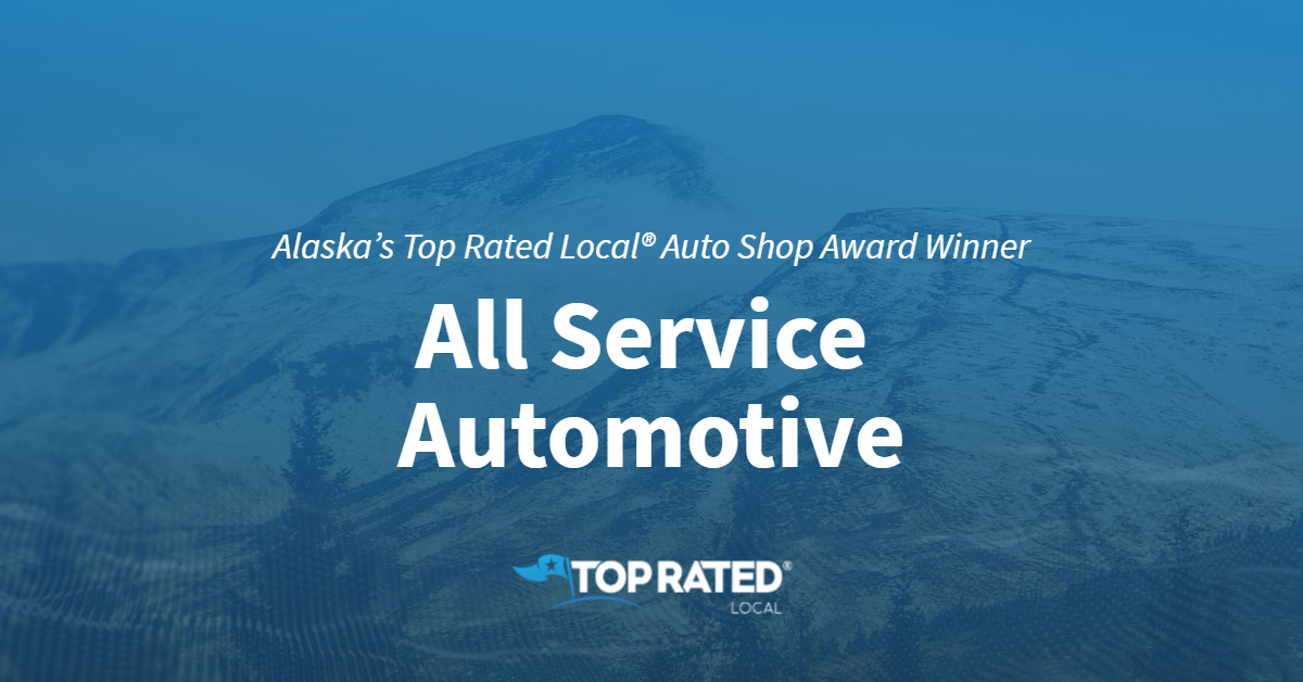 Alaska's Top Rated Local® Auto Shop Award Winner: All Service Automotive