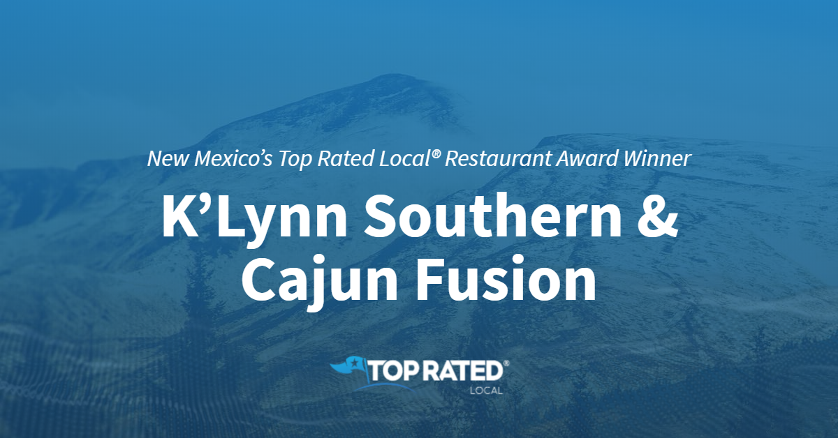 New Mexico's Top Rated Local® Restaurant Award Winner: K'Lynn Southern & Cajun Fusion