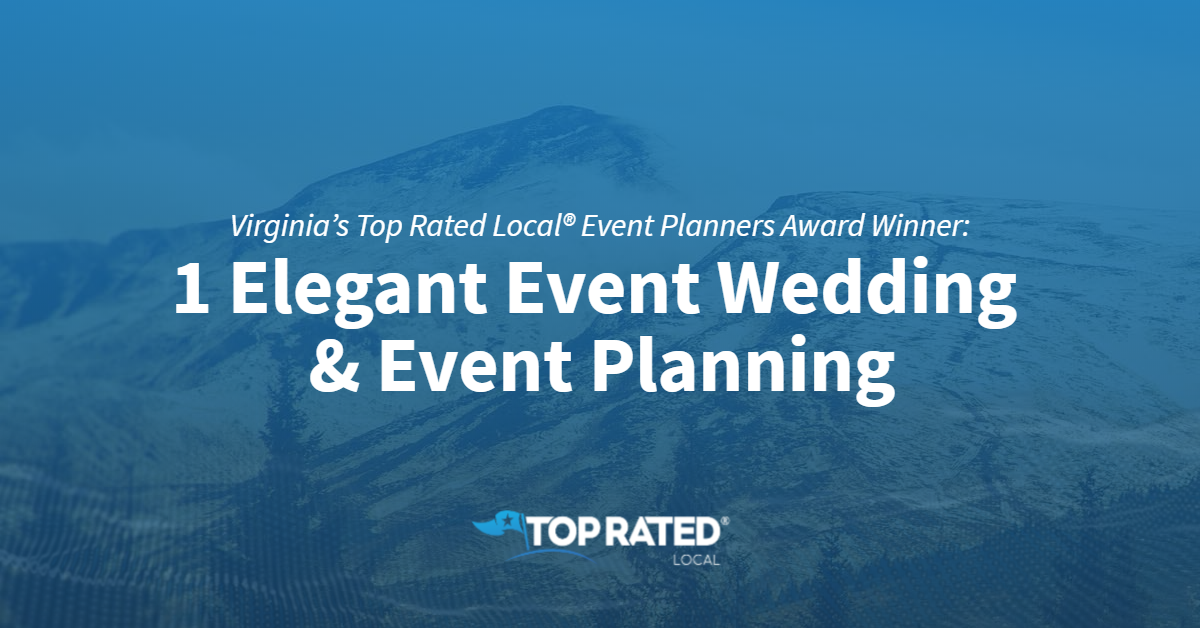 Virginia's Top Rated Local® Event Planners Award Winner: 1 Elegant Event Wedding & Event Planning