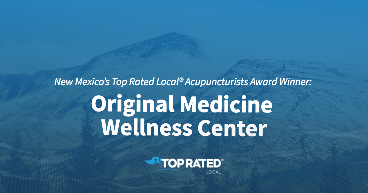 New Mexico's Top Rated Local® Acupuncturists Award Winner: Original Medicine Wellness Center