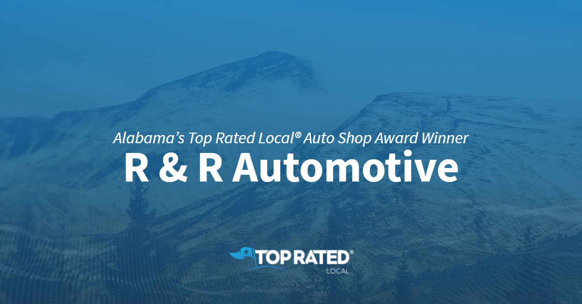 Alabama's Top Rated Local® Auto Shop Award Winner: R & R Automotive