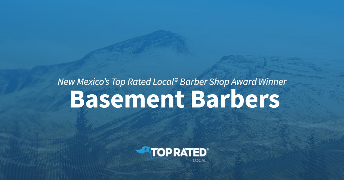 New Mexico's Top Rated Local® Barber Shop Award Winner: Basement Barbers