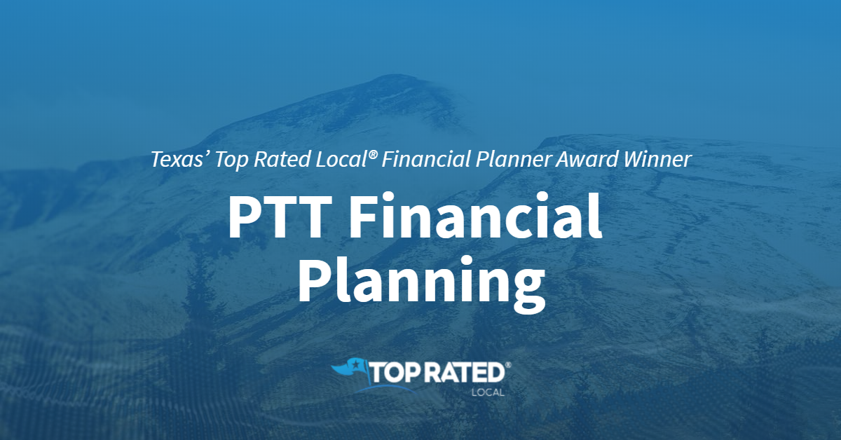 Texas' Top Rated Local® Financial Planner Award Winner: PTT Financial Planning