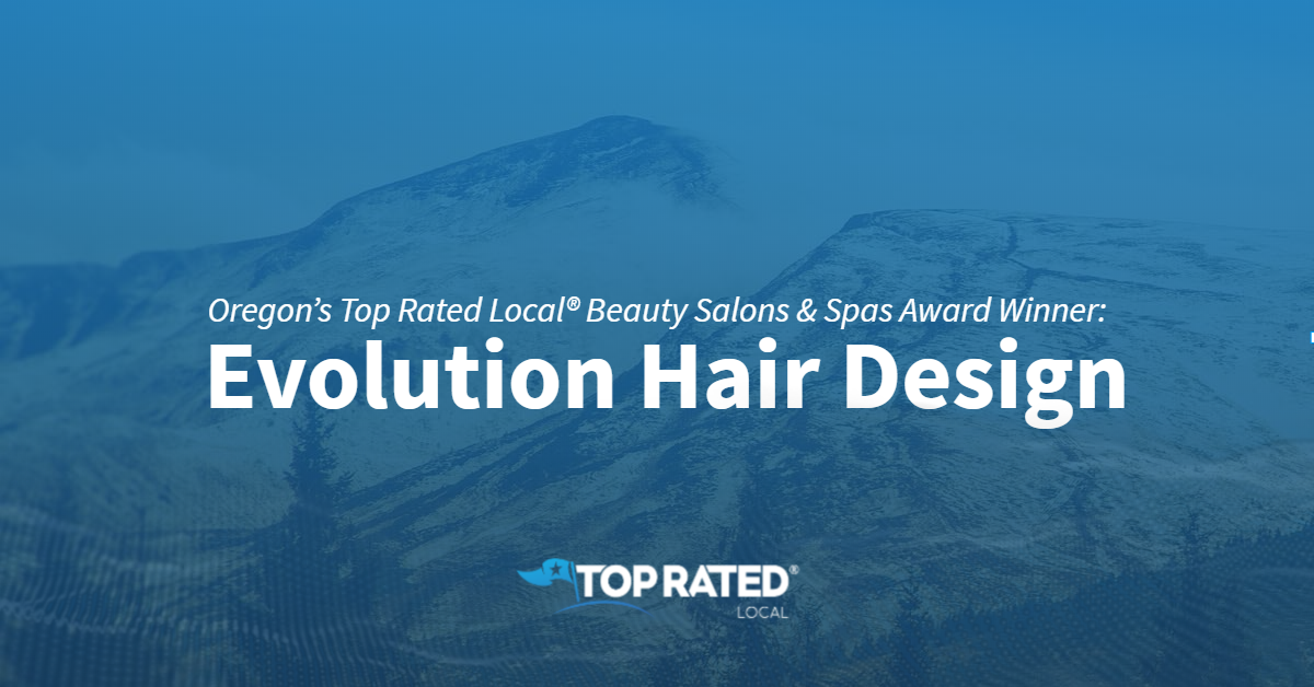 Oregon's Top Rated Local® Beauty Salons & Spas Award Winner: Evolution Hair Design