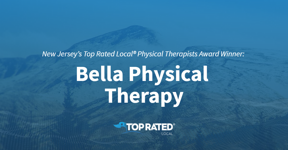 New Jersey's Top Rated Local® Physical Therapists Award Winner: Bella Physical Therapy