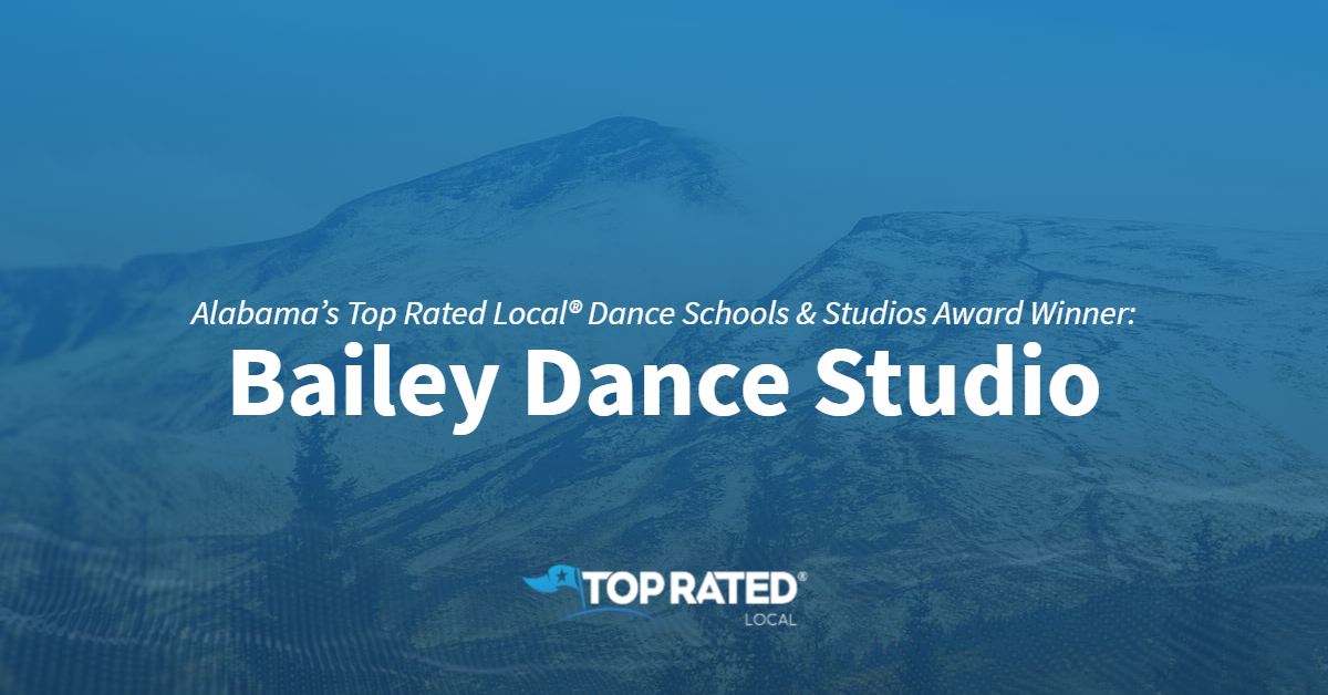 Alabama's Top Rated Local® Dance Schools & Studios Award Winner: Bailey Dance Studio