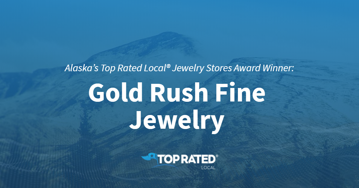 Alaska's Top Rated Local® Jewelry Stores Award Winner: Gold Rush Fine Jewelry