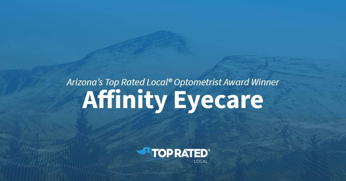Arizona's Top Rated Local® Optometrist Award Winner: Affinity Eyecare