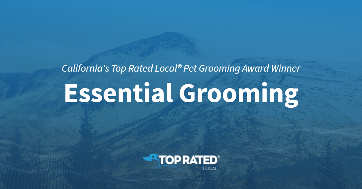 California's Top Rated Local® Pet Groomers Award Winner: Essential Grooming