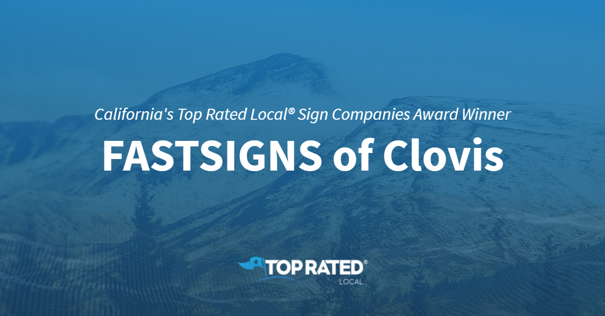 California's Top Rated Local® Sign Companies Award Winner: FASTSIGNS