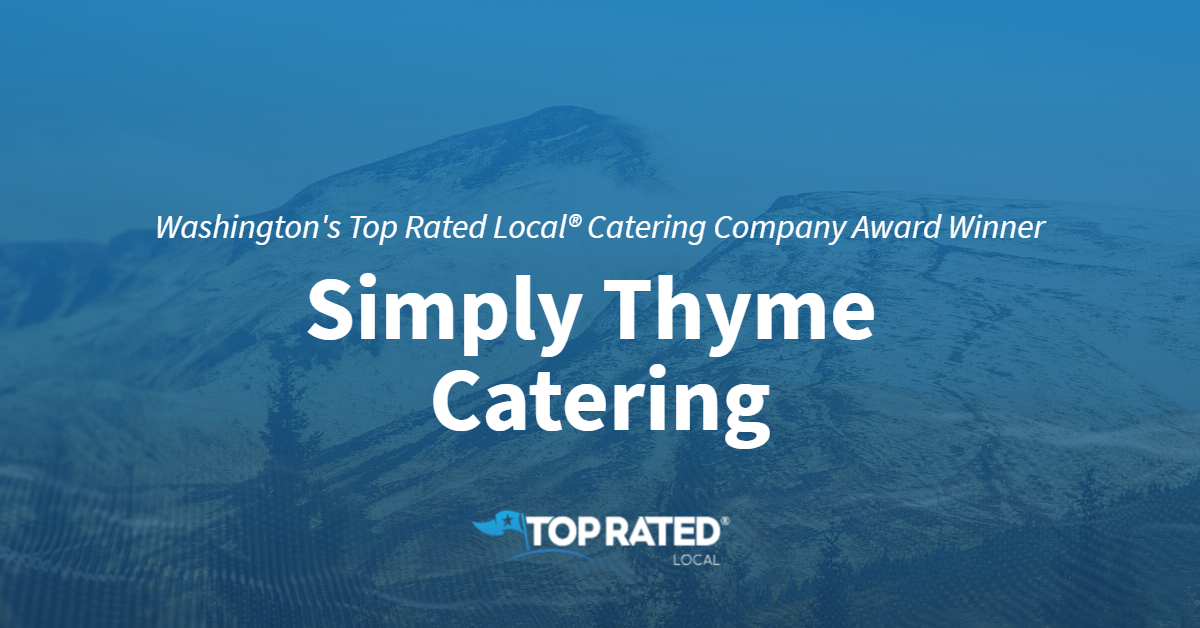 Washington's Top Rated Local® Catering Company Award Winner: Simply Thyme Catering