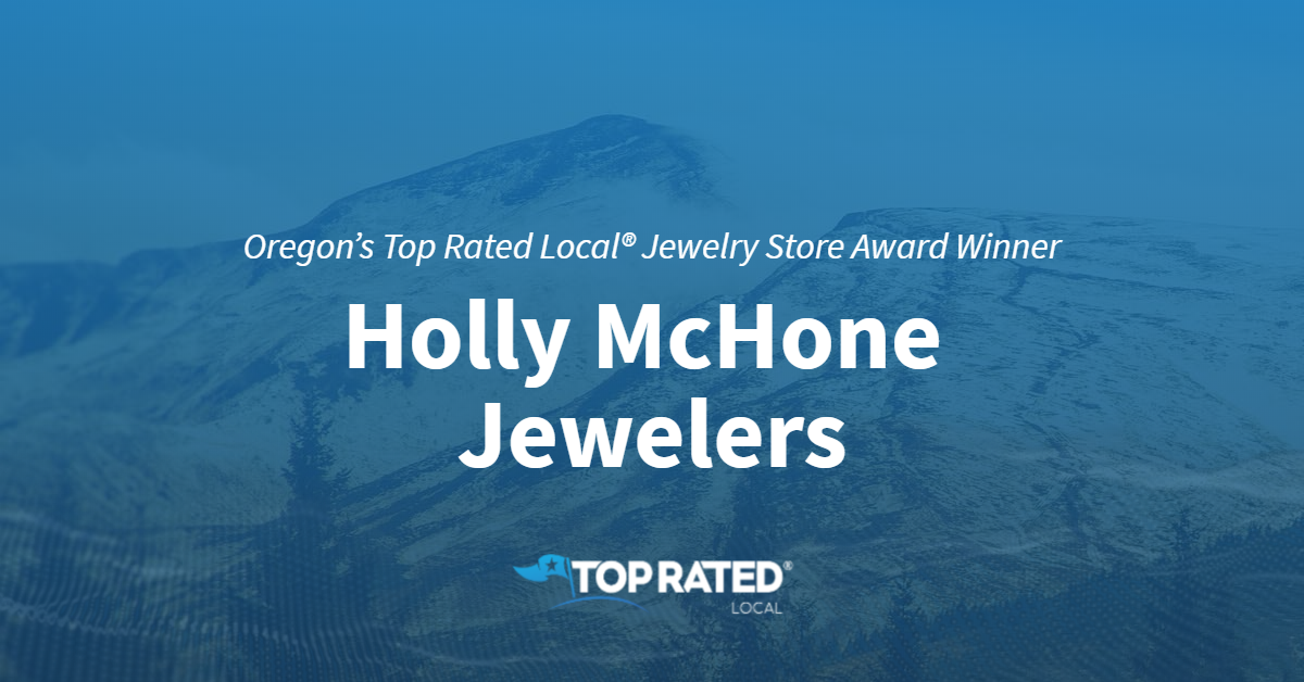 Oregon's Top Rated Local® Jewelry Store Award Winner: Holly McHone Jewelers