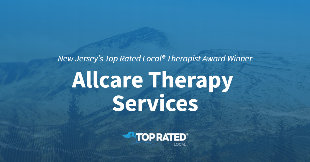 New Jersey's Top Rated Local® Therapist Award Winner: Allcare Therapy Services