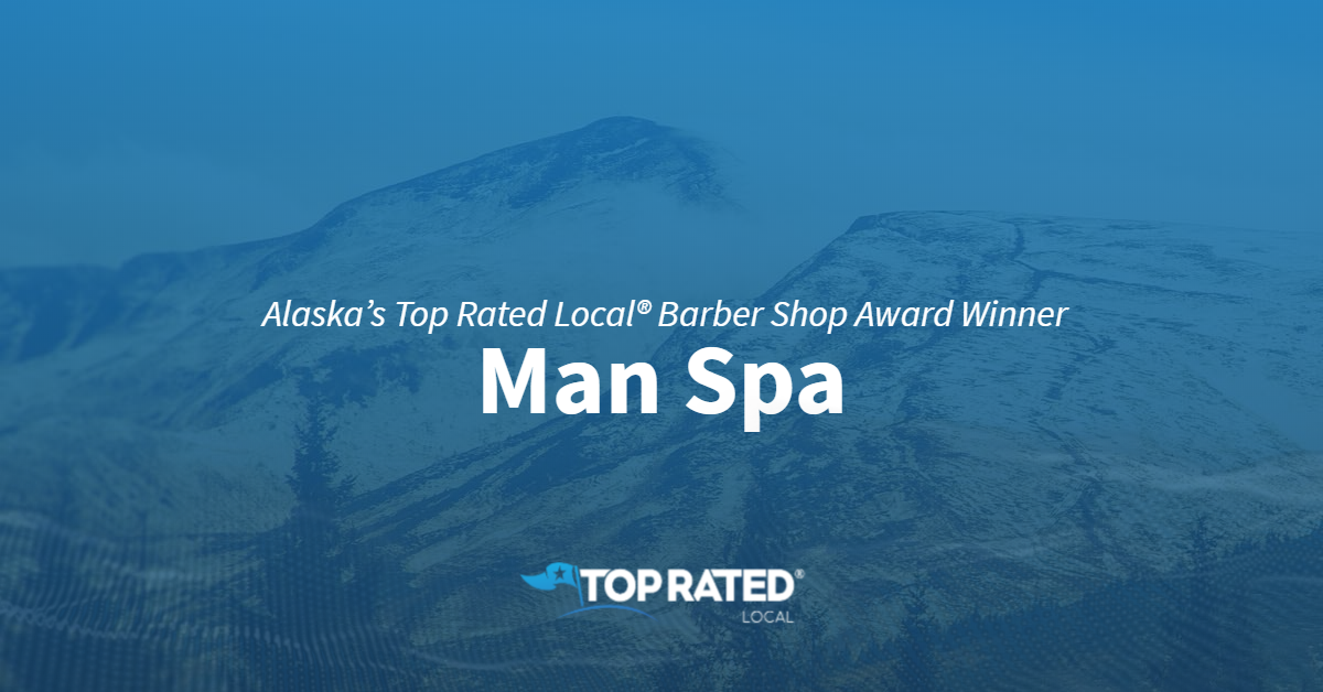 Alaska's Top Rated Local® Barber Shop Award Winner: Man Spa