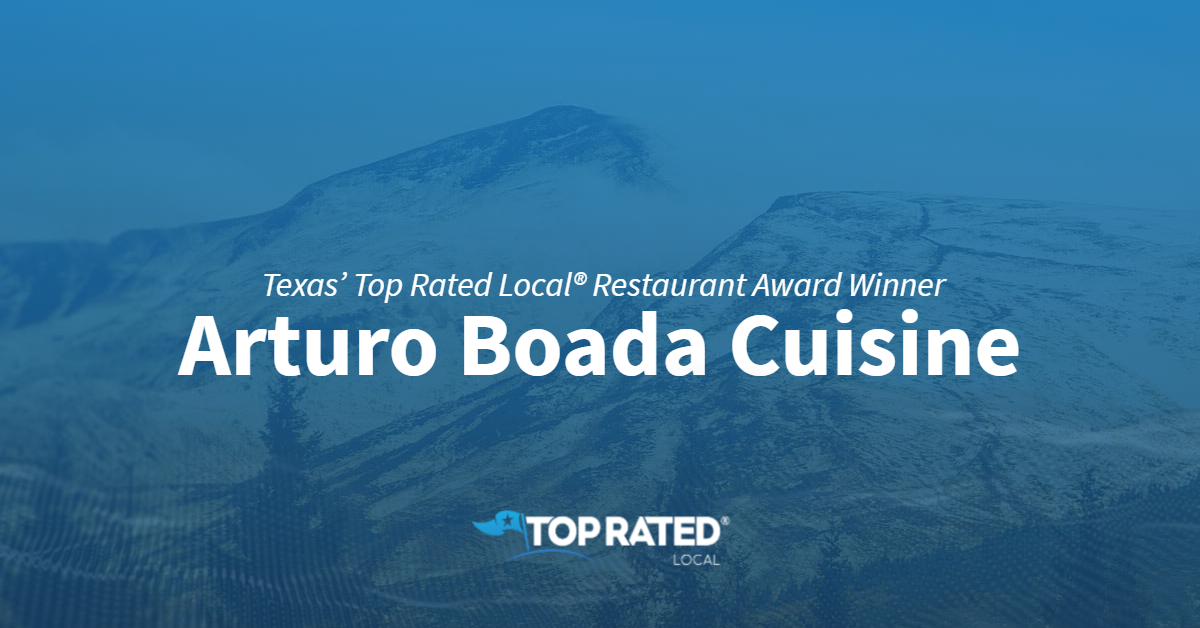 Texas' Top Rated Local® Restaurant Award Winner: Arturo Boada Cuisine