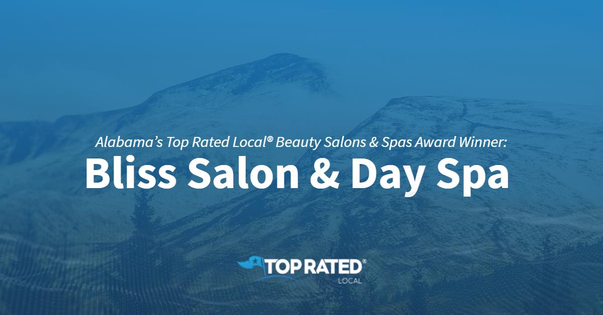 Alabama's Top Rated Local® Beauty Salons & Spas Award Winner: Bliss Salon & Day Spa