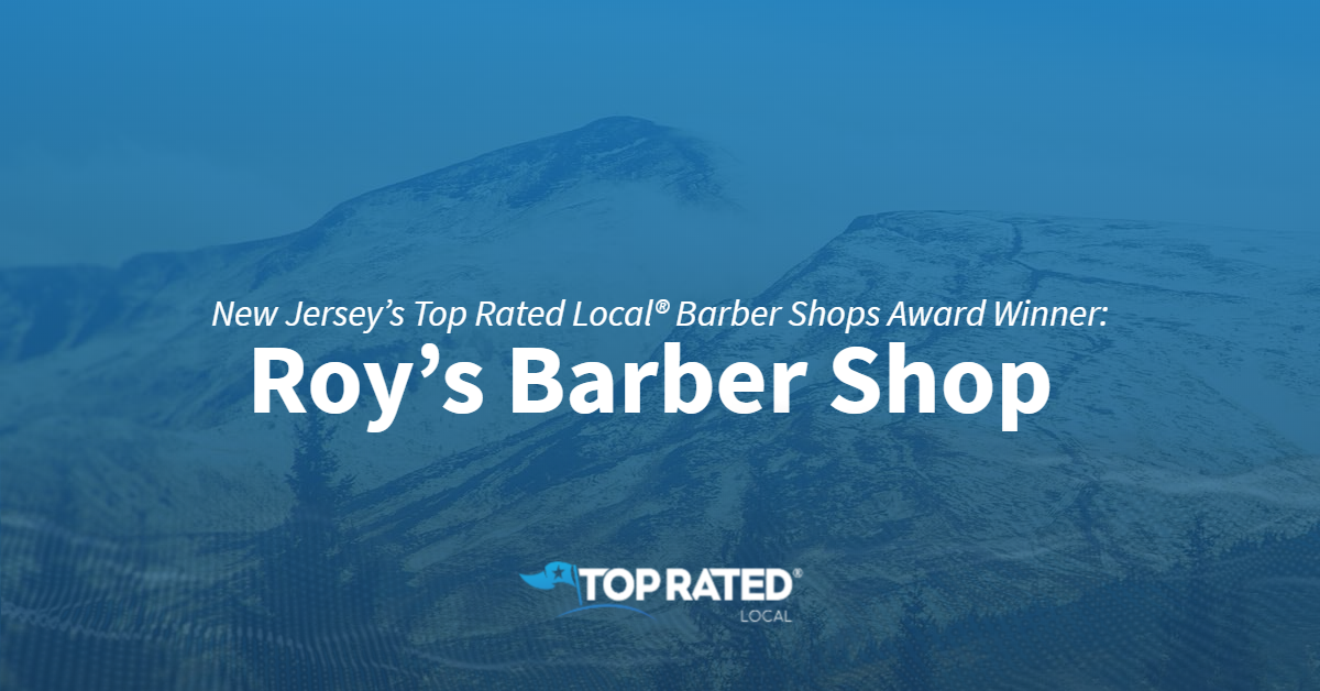 New Jersey's Top Rated Local® Barber Shops Award Winner: Roy's Barber Shop