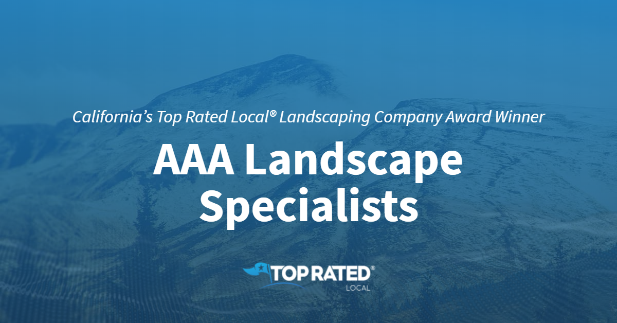California's Top Rated Local® Landscaping Company Award Winner: AAA Landscape Specialists