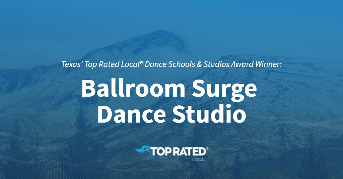 Texas' Top Rated Local® Dance Schools & Studios Award Winner: Ballroom Surge Dance Studio