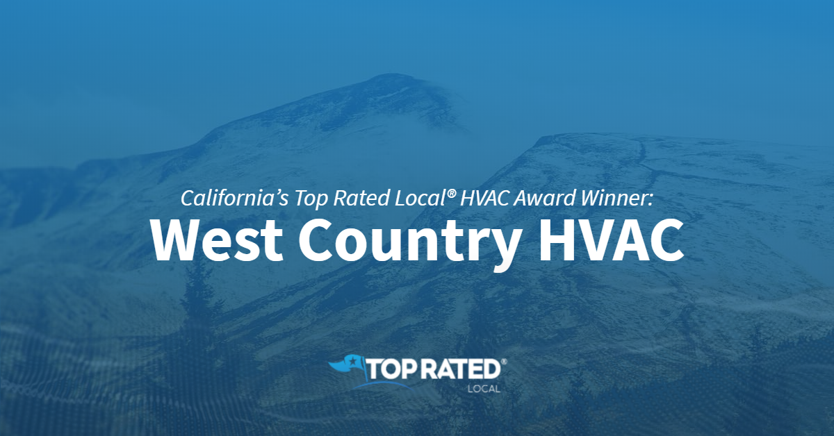 California's Top Rated Local® HVAC Award Winner: West Country HVAC